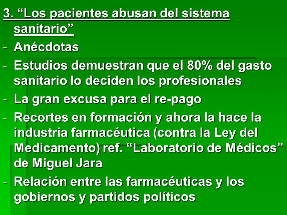 3. Los pacientes abusan del sistema sanitario