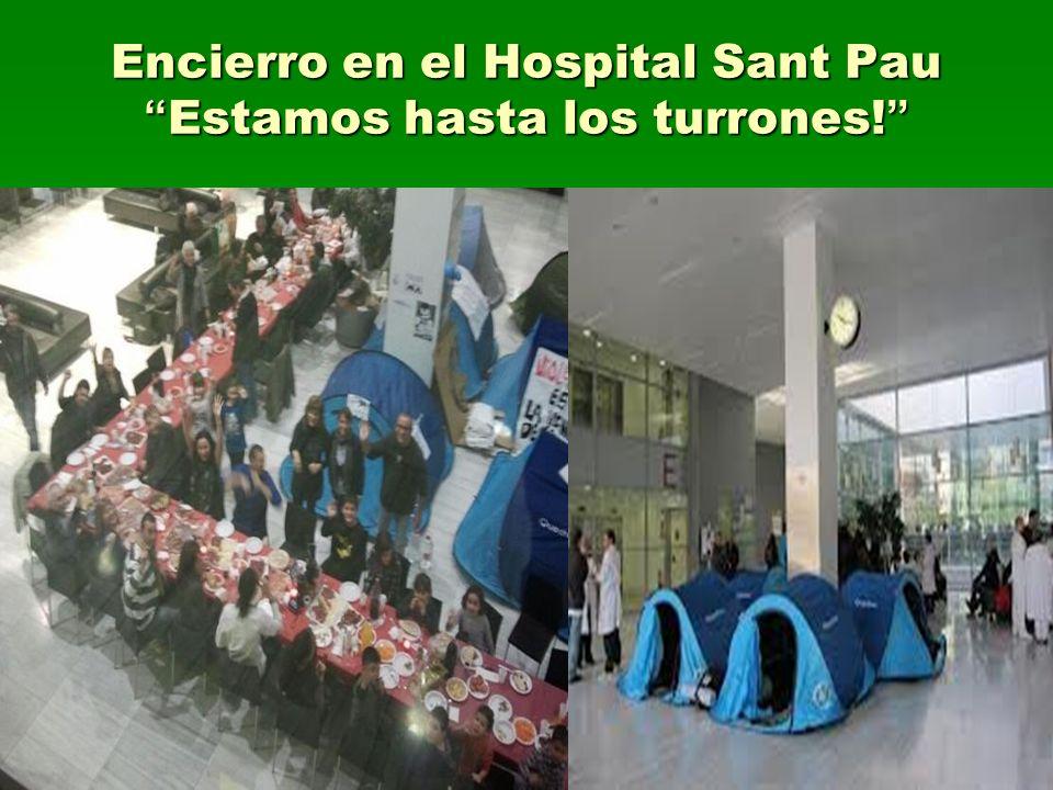 Encierro en el Hospital Sant Pau Estamos hasta los turrones!