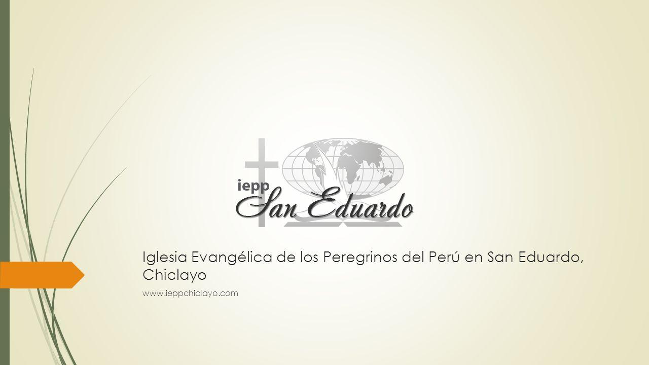 Iglesia Evangélica de los Peregrinos del Perú en San Eduardo, Chiclayo