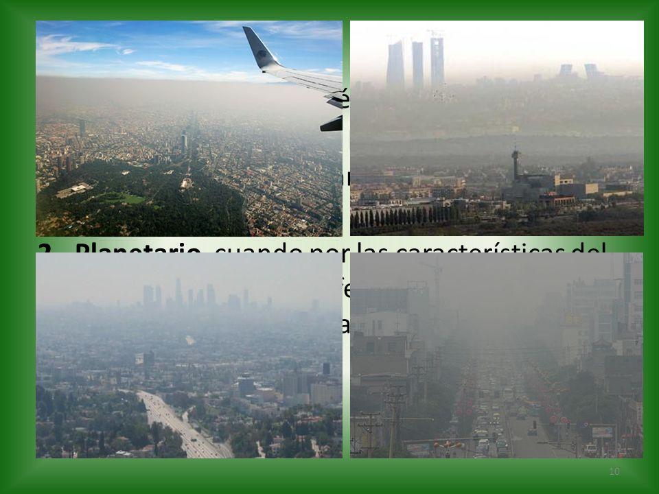 La contaminación atmosférica puede tener: