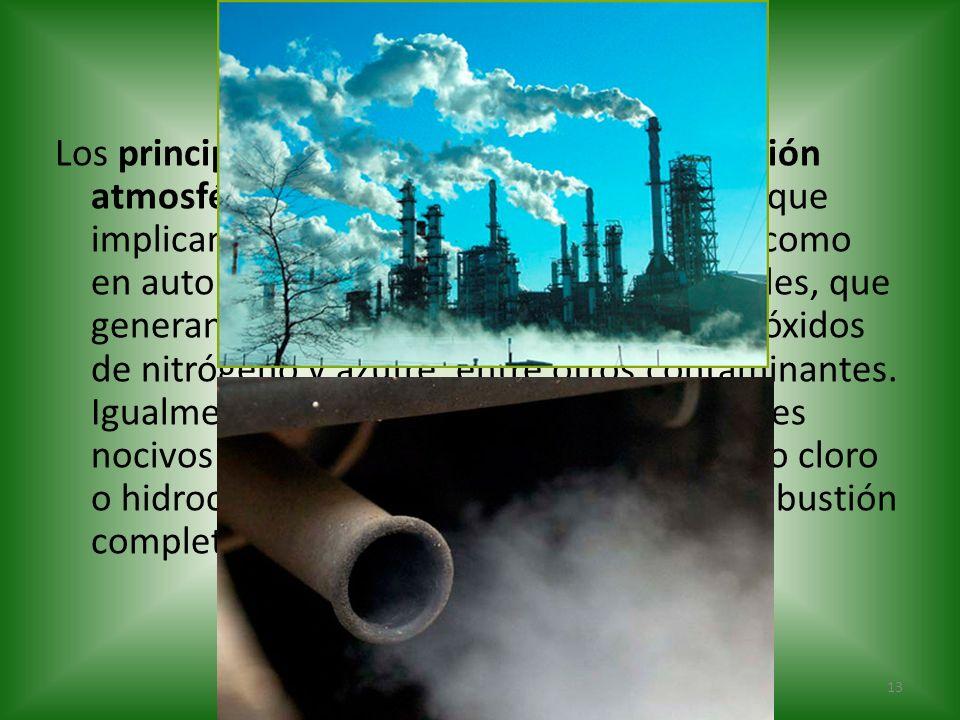 Los principales mecanismos de contaminación atmosférica son los procesos industriales que implican combustión, tanto en industrias como en automóviles y calefacciones residenciales, que generan dióxido y monóxido de carbono, óxidos de nitrógeno y azufre, entre otros contaminantes.