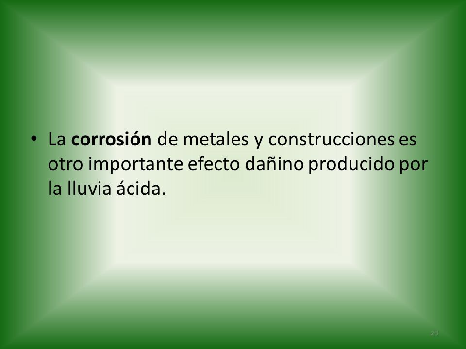 La corrosión de metales y construcciones es otro importante efecto dañino producido por la lluvia ácida.