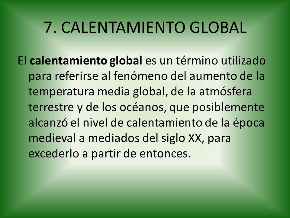 7. CALENTAMIENTO GLOBAL
