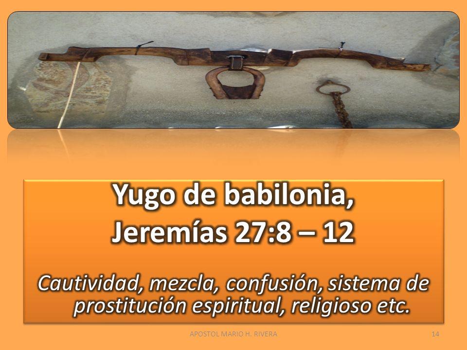 Yugo de babilonia, Jeremías 27:8 – 12