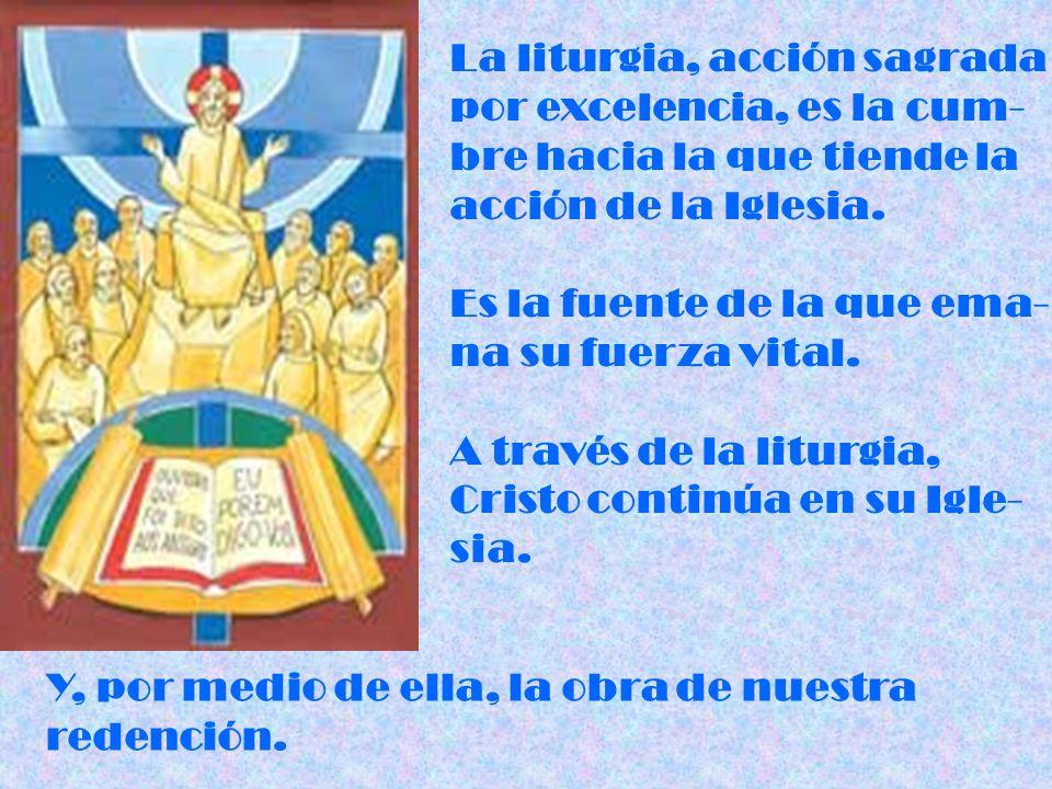 La liturgia, acción sagrada