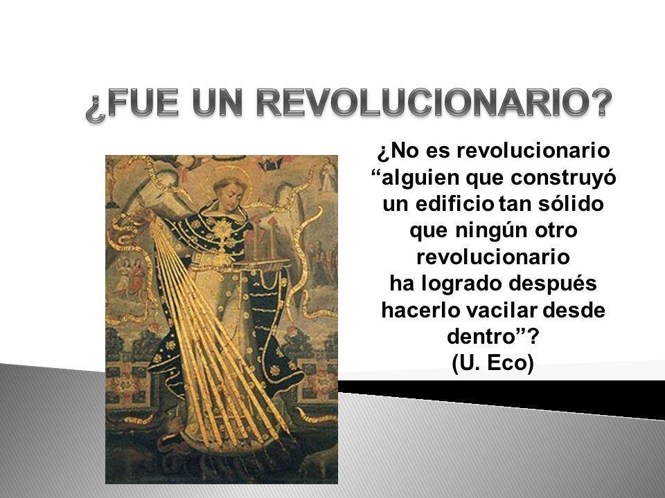 ¿FUE UN REVOLUCIONARIO