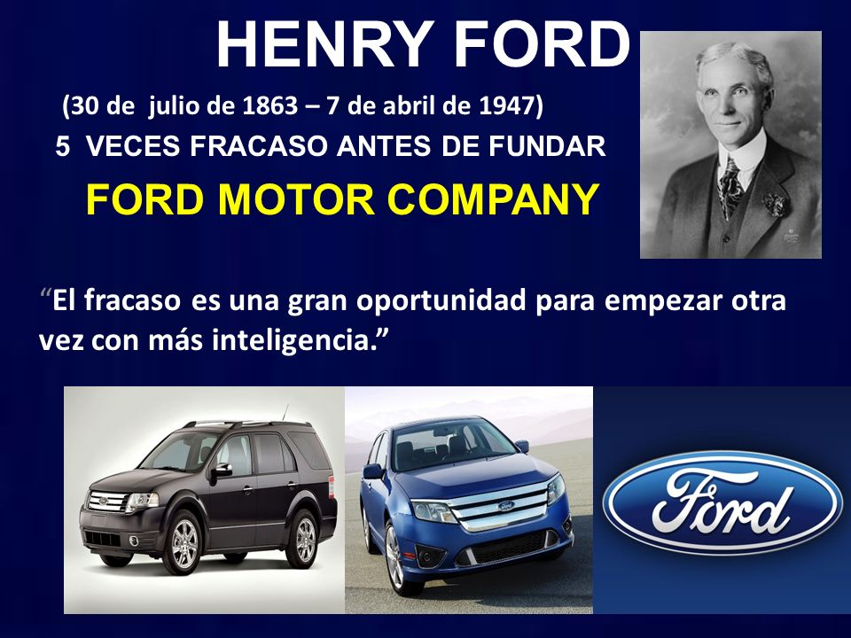 HENRY FORD FORD MOTOR COMPANY