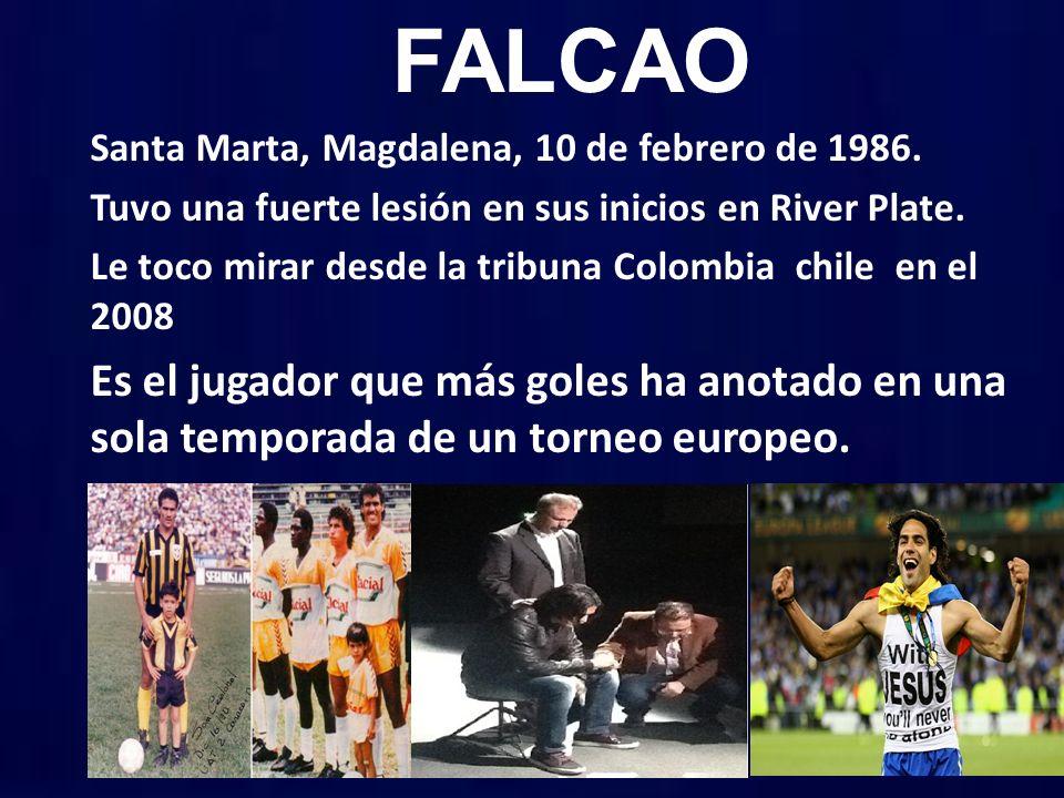 FALCAO Santa Marta, Magdalena, 10 de febrero de 1986. Tuvo una fuerte lesión en sus inicios en River Plate.