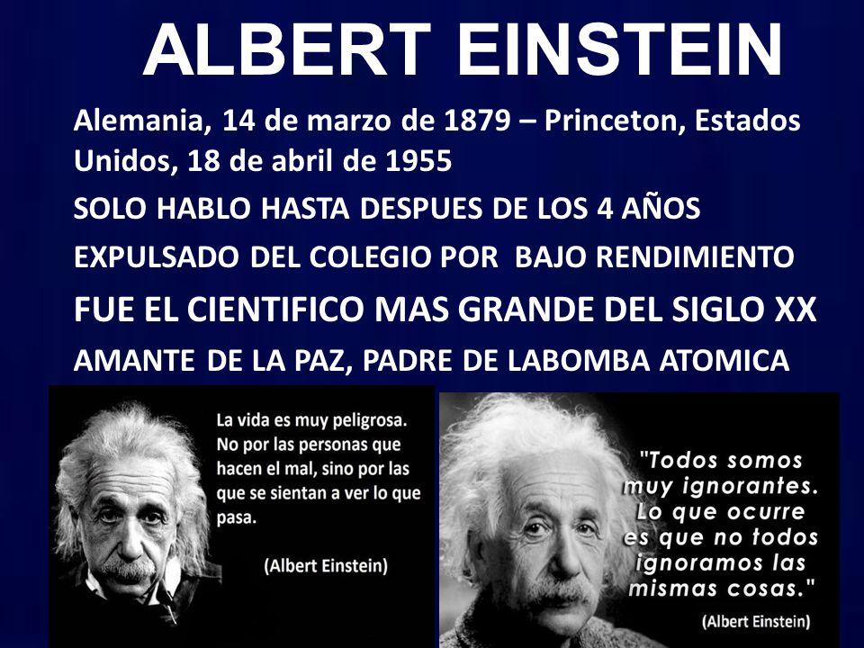 ALBERT EINSTEIN FUE EL CIENTIFICO MAS GRANDE DEL SIGLO XX