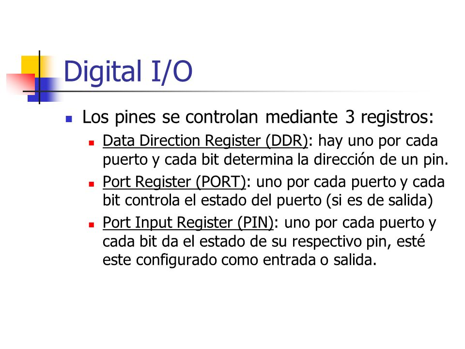 Digital I/O Los pines se controlan mediante 3 registros: