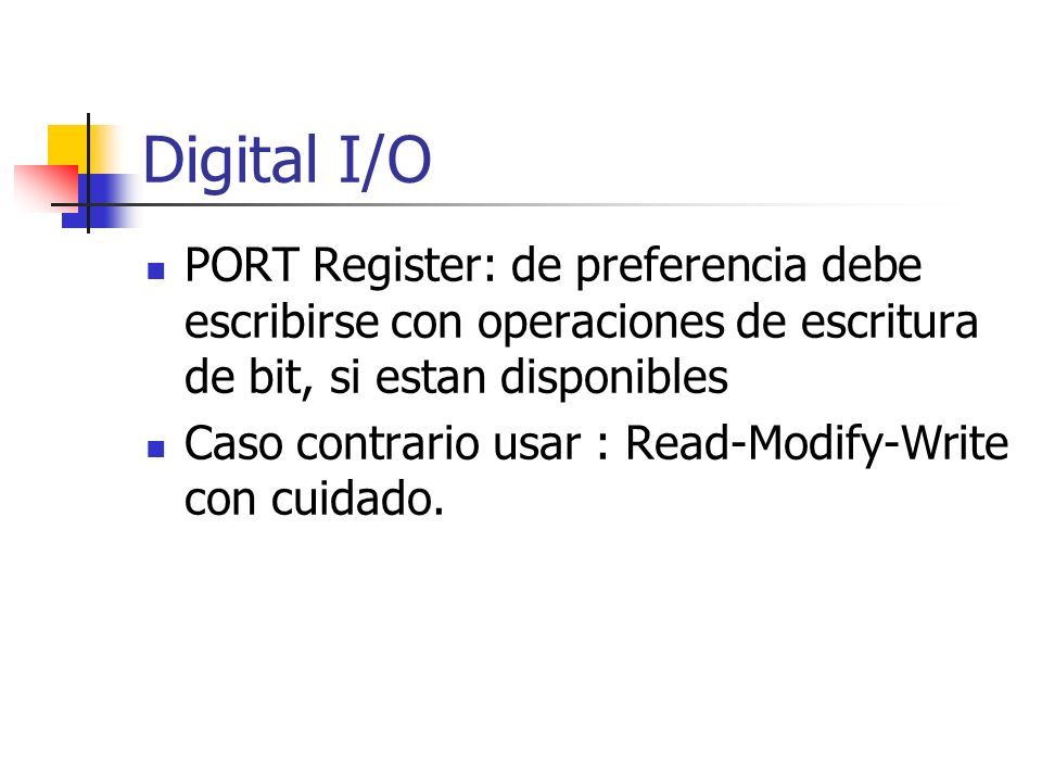 Digital I/O PORT Register: de preferencia debe escribirse con operaciones de escritura de bit, si estan disponibles.