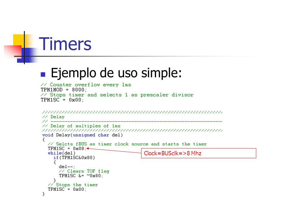 Timers Ejemplo de uso simple: Clock=BUSclk=>8 Mhz