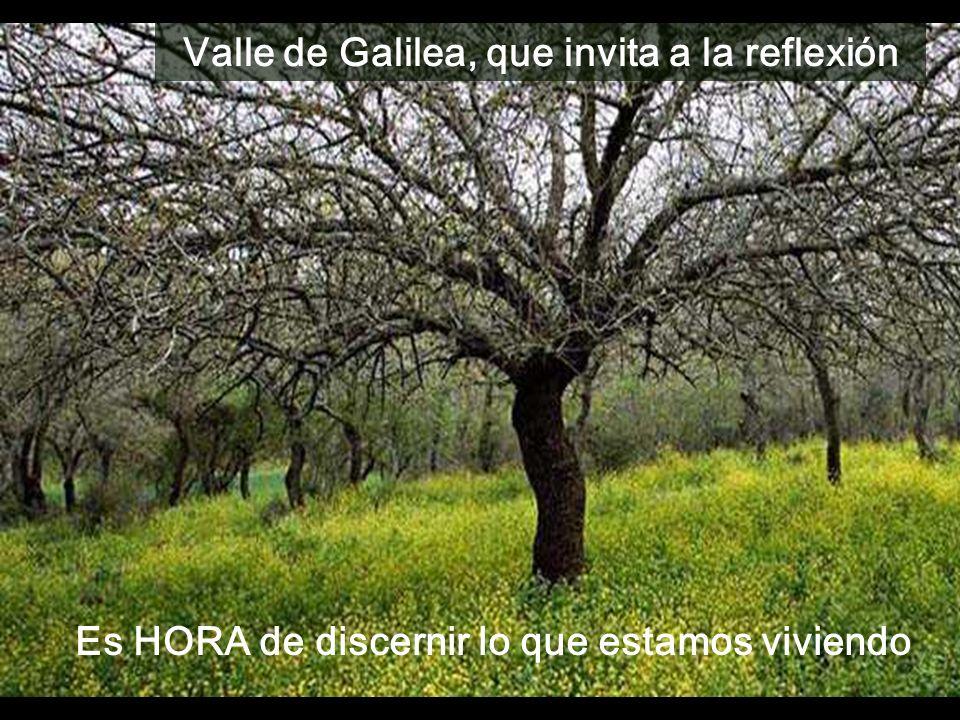 Valle de Galilea, que invita a la reflexión