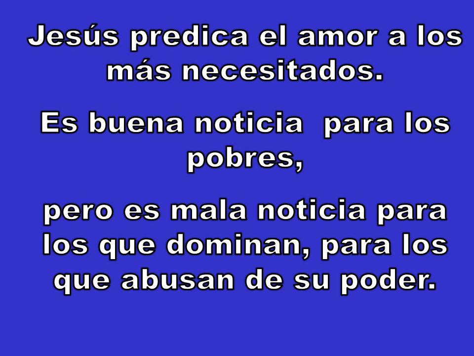 Jesús predica el amor a los más necesitados.