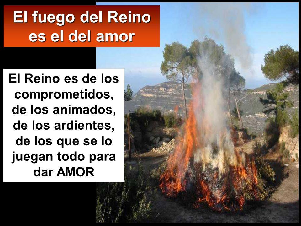 El fuego del Reino es el del amor