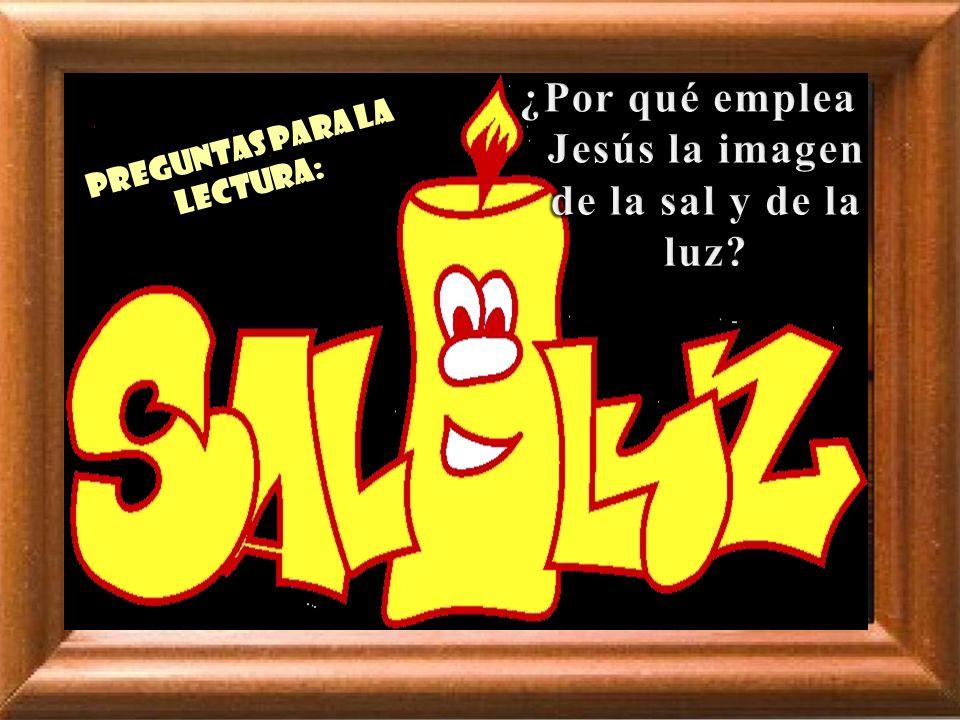 ¿Por qué emplea Jesús la imagen de la sal y de la luz
