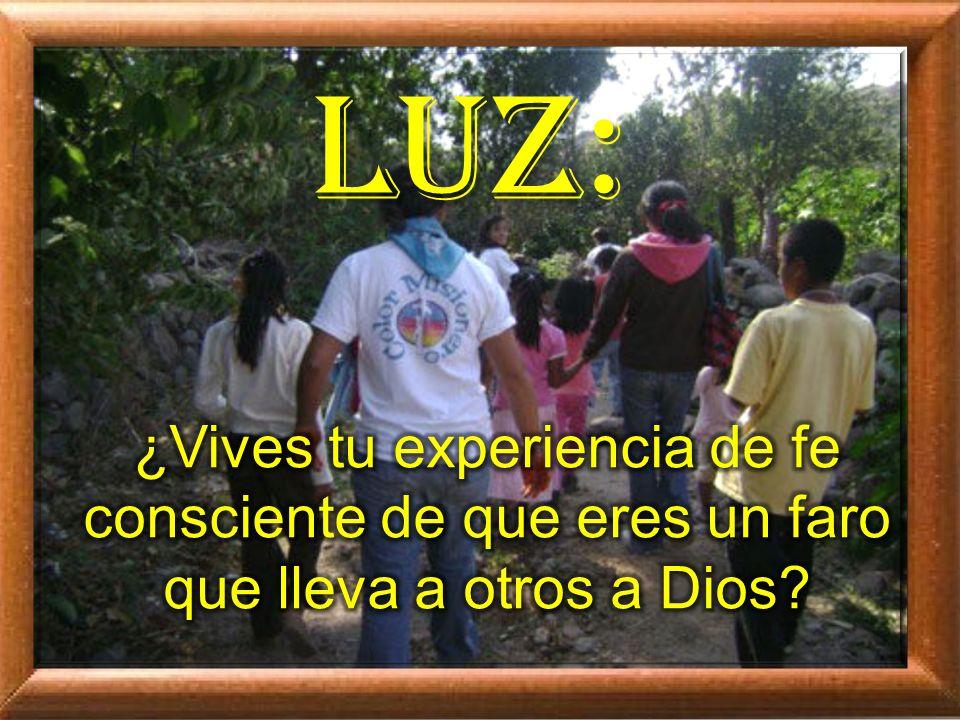 LUZ: ¿Vives tu experiencia de fe consciente de que eres un faro que lleva a otros a Dios