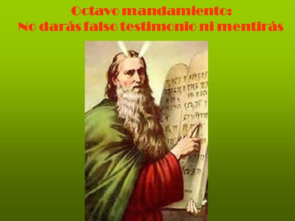 Octavo mandamiento: No darás falso testimonio ni mentirás