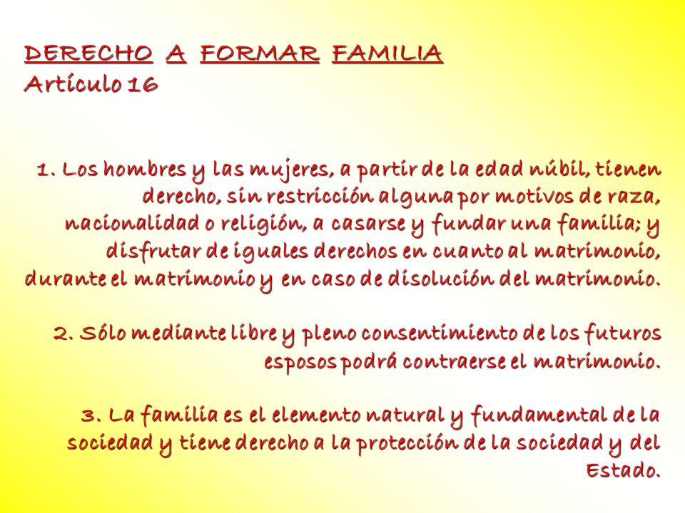 DERECHO A FORMAR FAMILIA Artículo 16