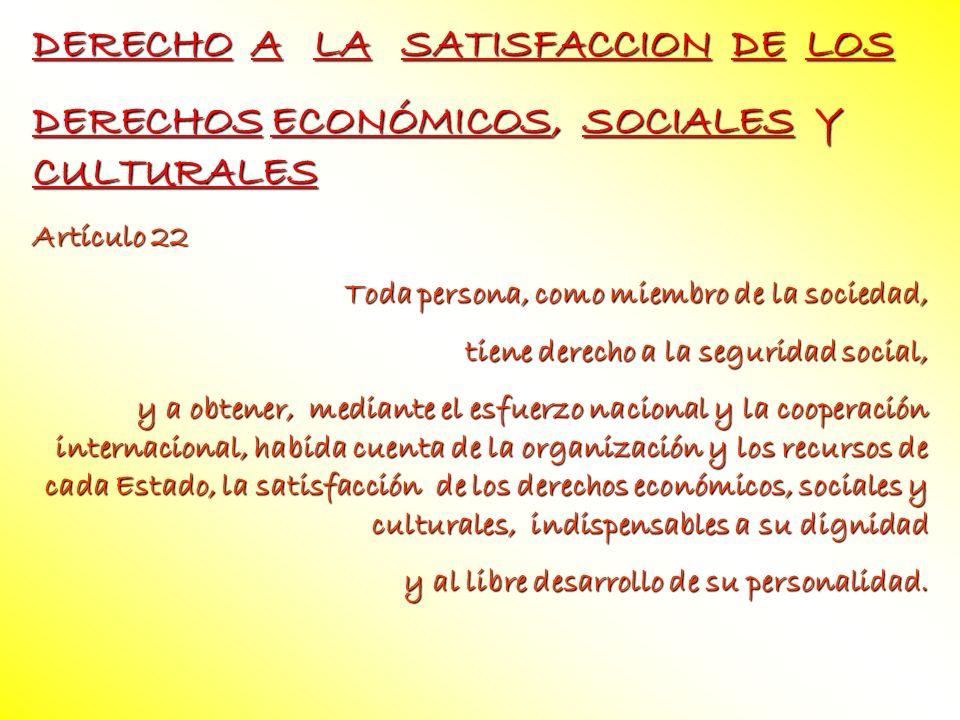 DERECHO A LA SATISFACCION DE LOS