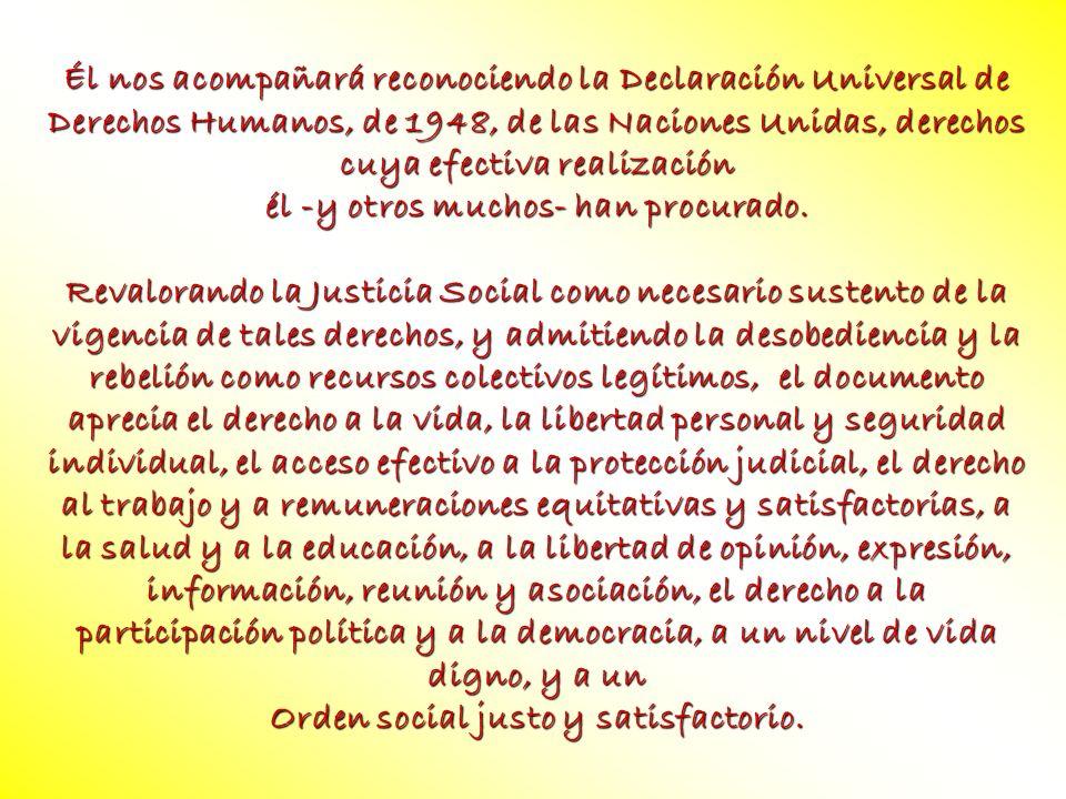 él -y otros muchos- han procurado. Orden social justo y satisfactorio.