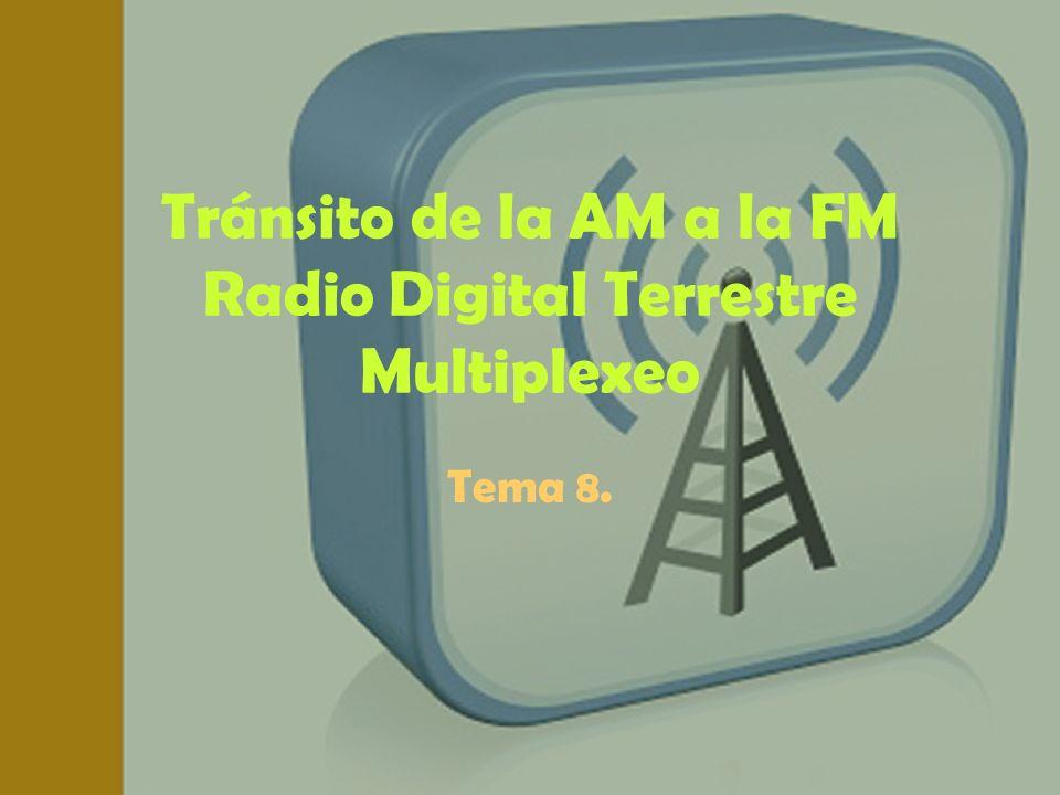 Tránsito de la AM a la FM Radio Digital Terrestre Multiplexeo