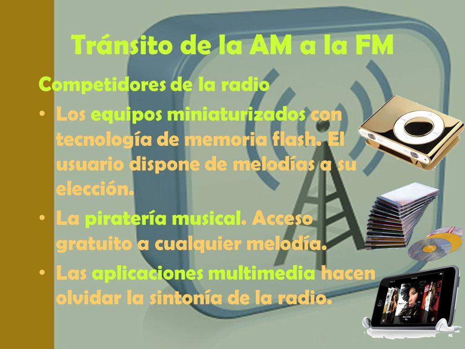 Tránsito de la AM a la FM Competidores de la radio