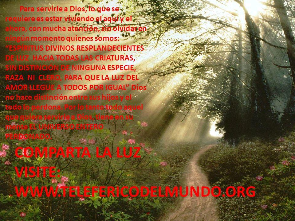 COMPARTA LA LUZ VISITE: WWW.TELEFERICODELMUNDO.ORG