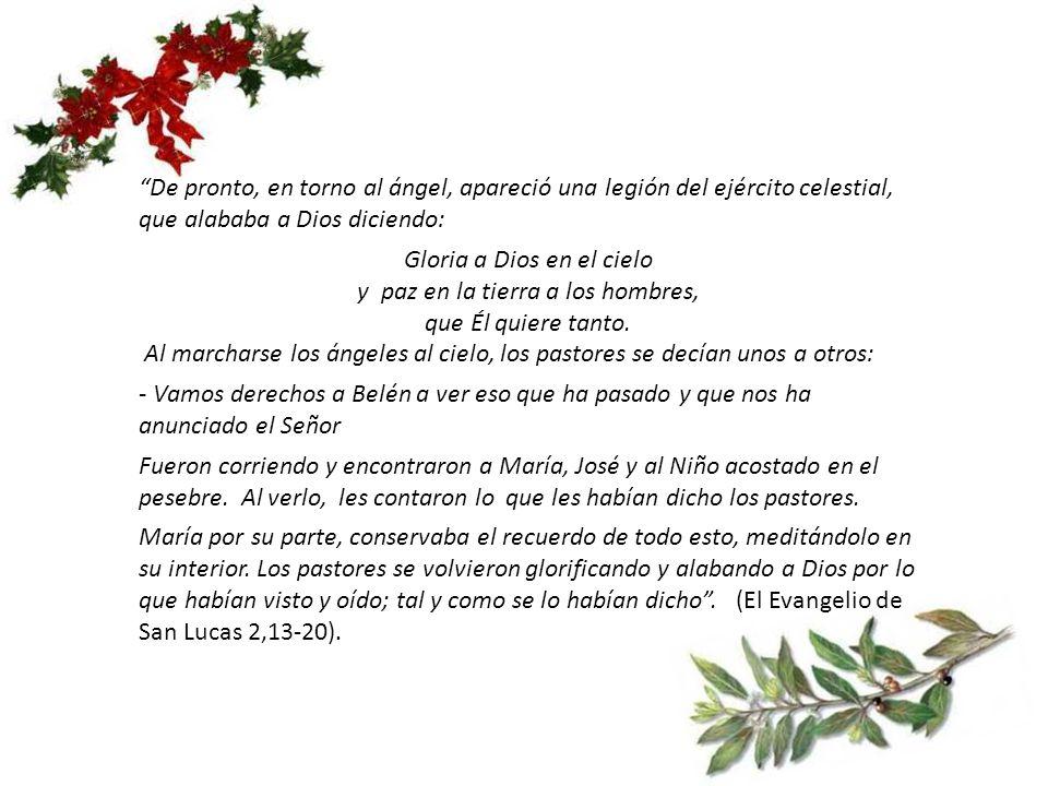 Gloria a Dios en el cielo y paz en la tierra a los hombres,