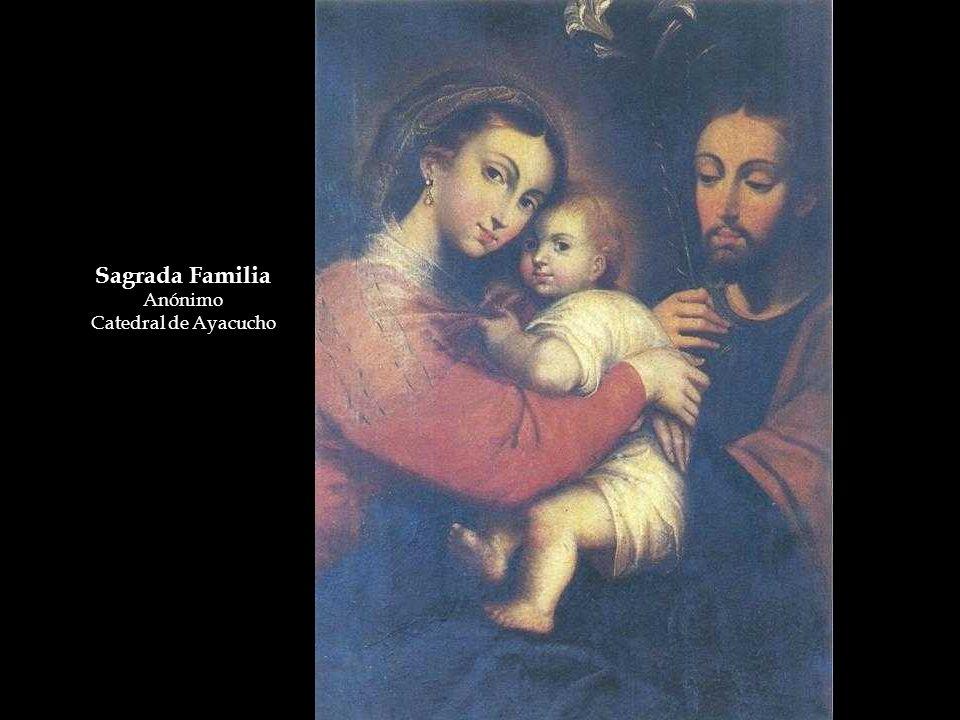 Sagrada Familia Anónimo Catedral de Ayacucho