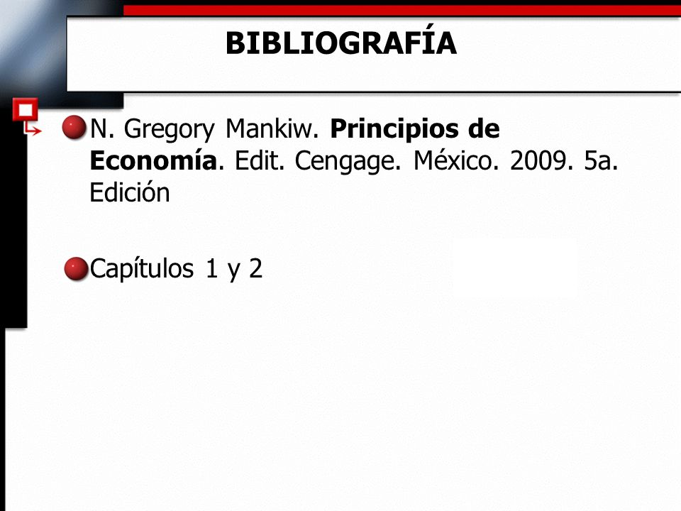 BIBLIOGRAFÍA N. Gregory Mankiw. Principios de Economía.