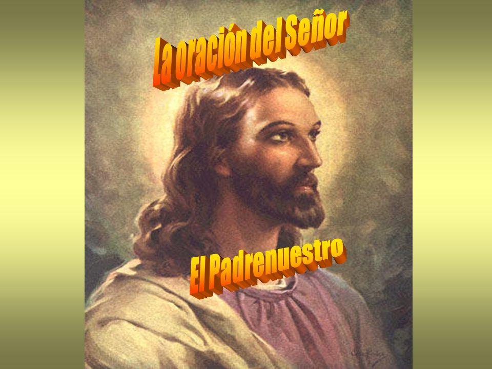 La oración del Señor El Padrenuestro