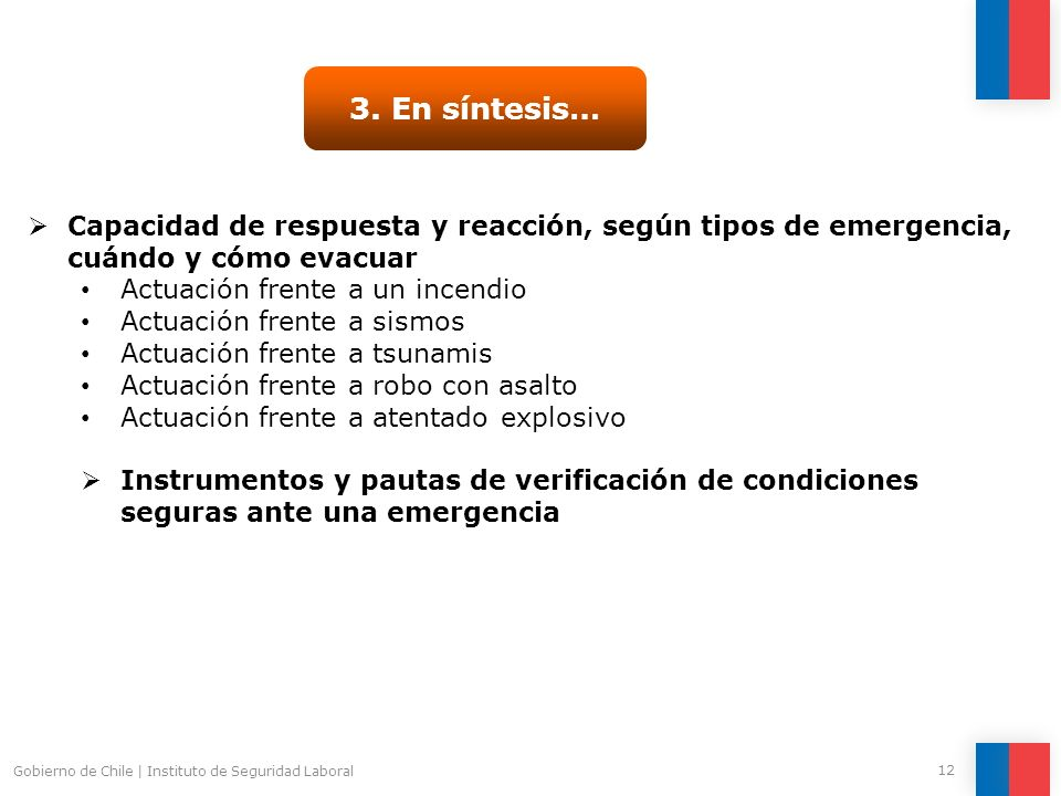 3. En síntesis… Capacidad de respuesta y reacción, según tipos de emergencia, cuándo y cómo evacuar.