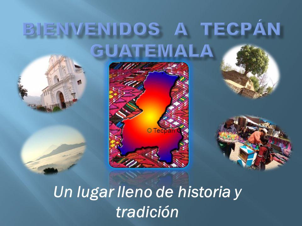 BIENVENIDOS A Tecpán Guatemala
