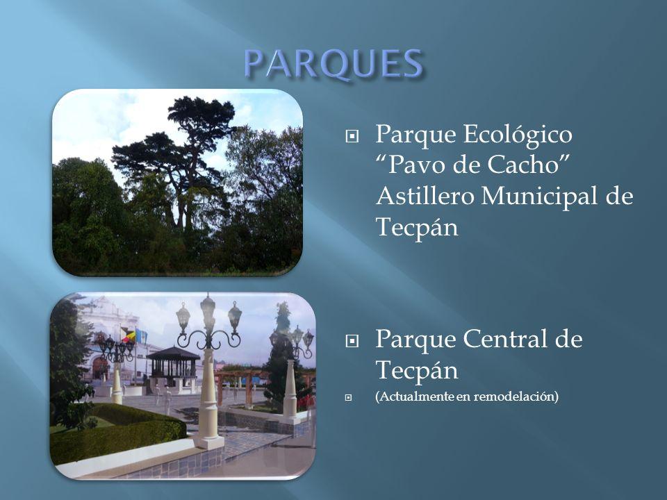 PARQUES Parque Ecológico Pavo de Cacho Astillero Municipal de Tecpán