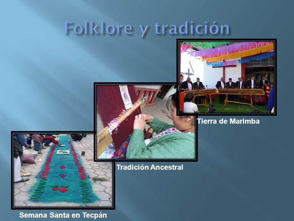 Folklore y tradición Tierra de Marimba Tradición Ancestral