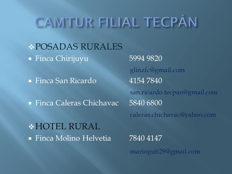 CAMTUR FILIAL TECPÁN POSADAS RURALES HOTEL RURAL marioguti29@gmail.com