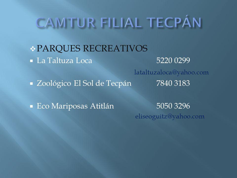CAMTUR FILIAL TECPÁN PARQUES RECREATIVOS La Taltuza Loca 5220 0299