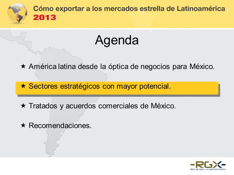 Agenda América latina desde la óptica de negocios para México.