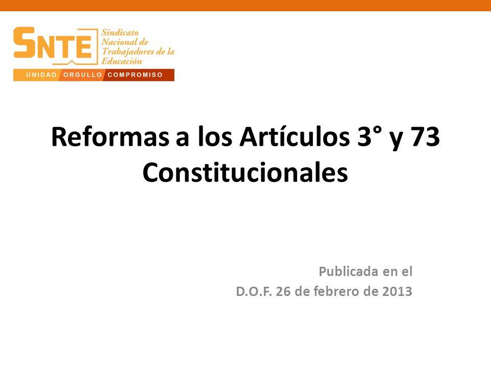 Reformas a los Artículos 3° y 73 Constitucionales