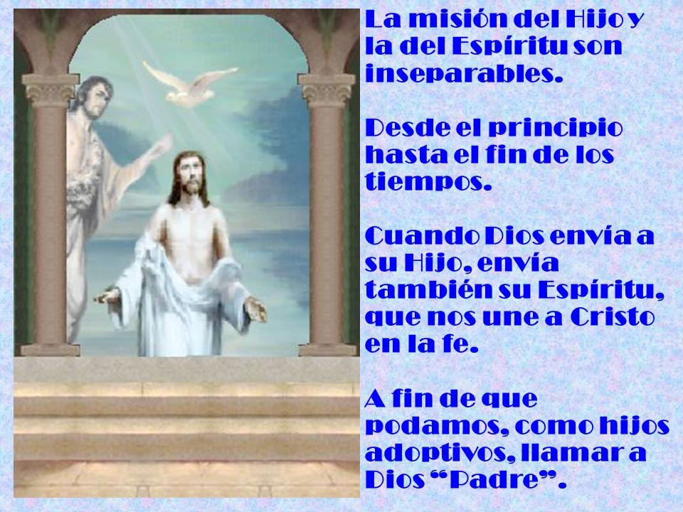 La misión del Hijo y la del Espíritu son inseparables.