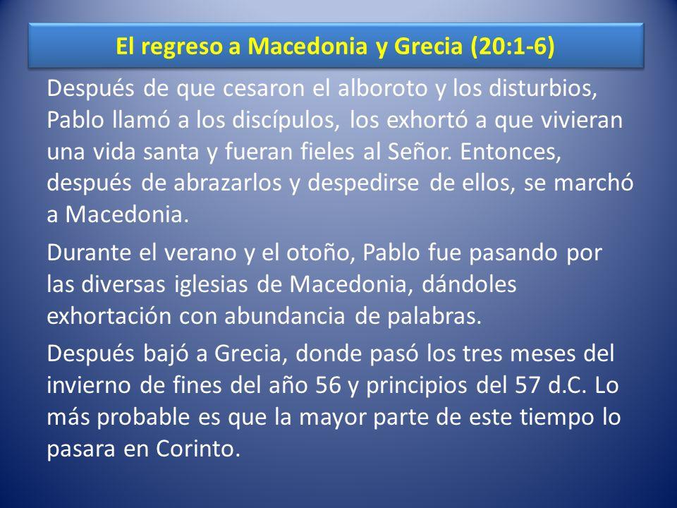 El regreso a Macedonia y Grecia (20:1-6)