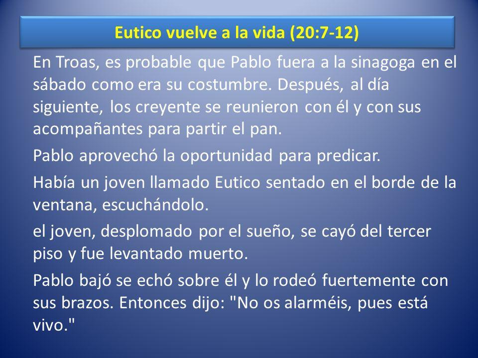 Eutico vuelve a la vida (20:7-12)