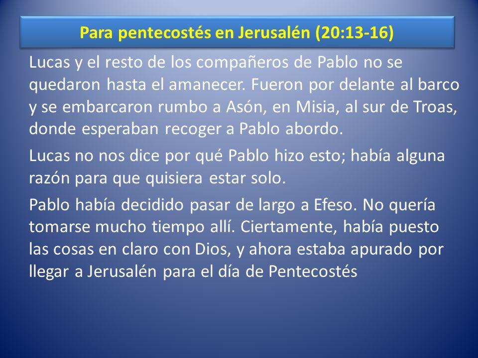 Para pentecostés en Jerusalén (20:13-16)