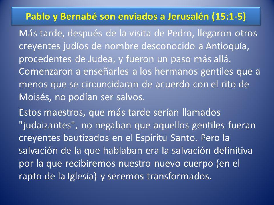 Pablo y Bernabé son enviados a Jerusalén (15:1-5)