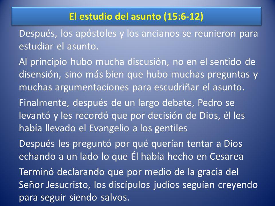 El estudio del asunto (15:6-12)