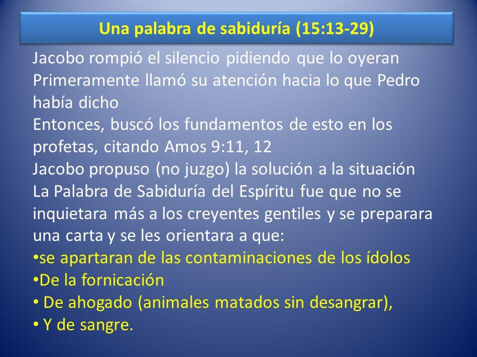 Una palabra de sabiduría (15:13-29)