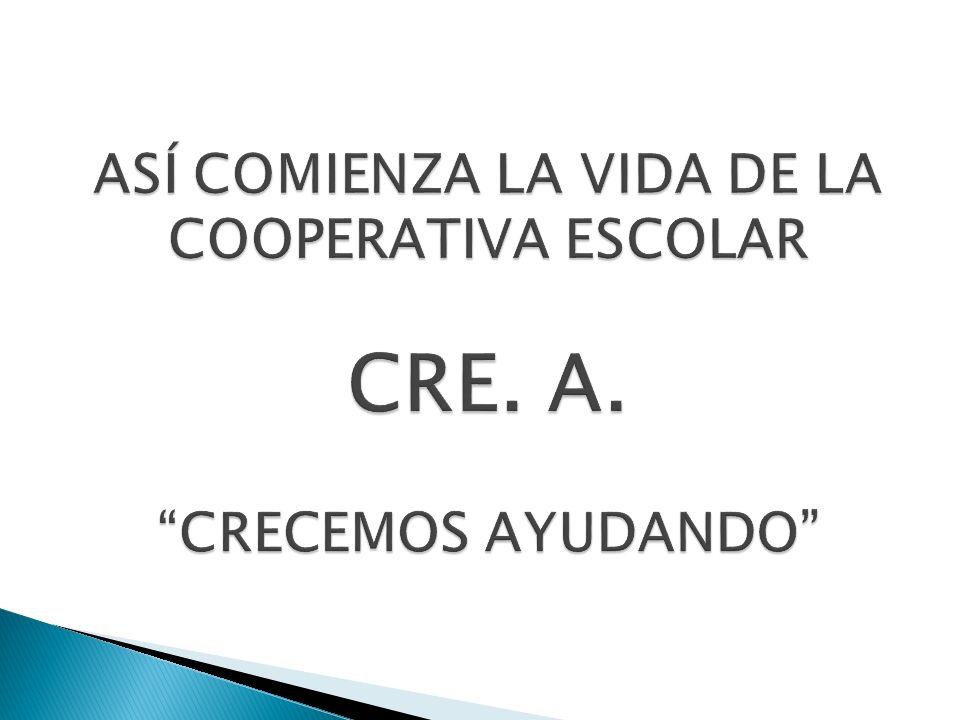 ASÍ COMIENZA LA VIDA DE LA COOPERATIVA ESCOLAR CRE. A