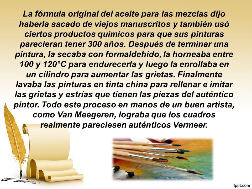 La fórmula original del aceite para las mezclas dijo haberla sacado de viejos manuscritos y también usó ciertos productos químicos para que sus pinturas parecieran tener 300 años.