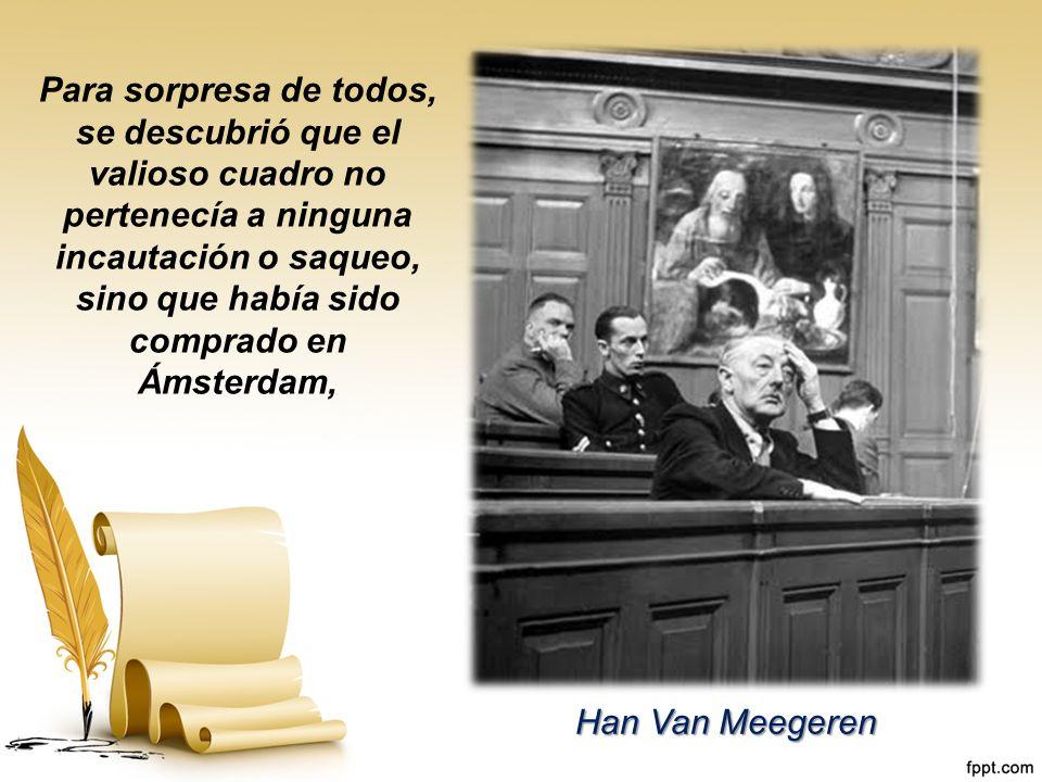 Para sorpresa de todos, se descubrió que el valioso cuadro no pertenecía a ninguna incautación o saqueo, sino que había sido comprado en Ámsterdam,